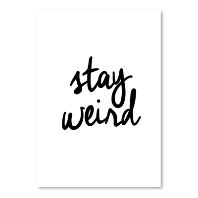 Stay Weird Print Art by Americanflat, a Prints for sale on Style Sourcebook
