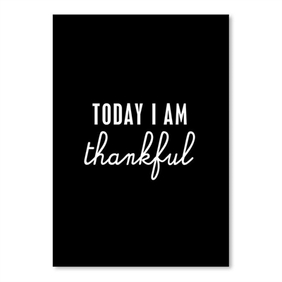 Today I Am Thankful Print Art